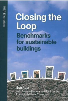 Closing the Loop: Benchmarks for Sustainable Buildings Susan Roaf
