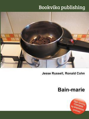 Bain-Marie  by  Jesse Russell