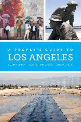 A Peoples Guide to Los Angeles  by  Laura Pulido