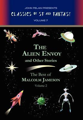 The Alien Envoy and Other Stories Malcolm Jameson