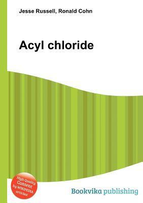 Acyl Chloride  by  Jesse Russell
