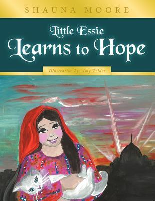 Little Essie Learns to Hope Shauna Moore