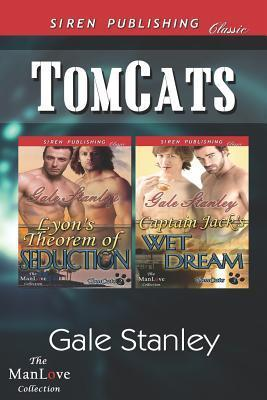Tomcats [Lyons Theorem of Seduction: Captain Jacks Wet Dream]  by  Gale Stanley