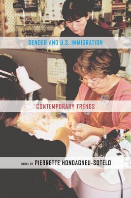 Gender and U.S. Immigration: Contemporary Trends Pierrette Hondagneu-Sotelo