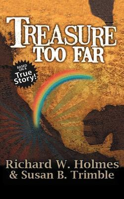 Treasure Too Far  by  Richard W Holmes