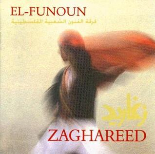 Zaghareed: Music from the Palestinian Holy Land  by  El-Funoun