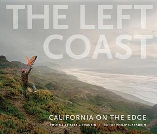 The Left Coast: California on the Edge Philip L. Fradkin