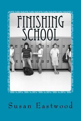 Finishing School: From Playground to the World of Work Susan Eastwood