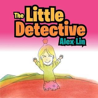 The Little Detective  by  Alex Lin