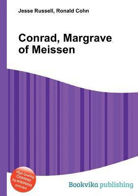 Conrad, Margrave of Meissen  by  Jesse Russell