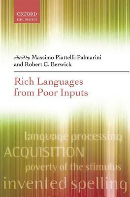 Rich Languages from Poor Inputs  by  Massimo Piattelli-Palmarini