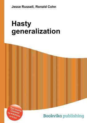 Hasty Generalization  by  Jesse Russell