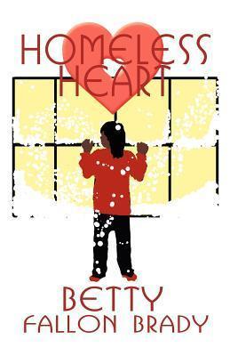 Homeless Heart Betty Fallon Brady