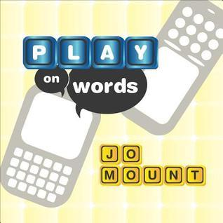 Play on Words Jo Mount
