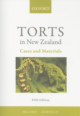 Torts in New Zealand: Cases and Materials Bill Atkin