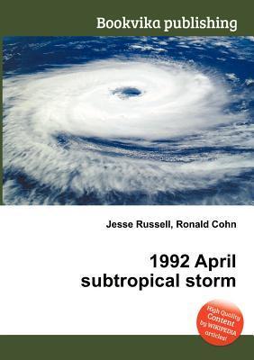 1992 April Subtropical Storm  by  Jesse Russell