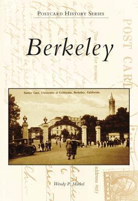 Berkeley, California (Postcard History Series)  by  Wendy P. Markel