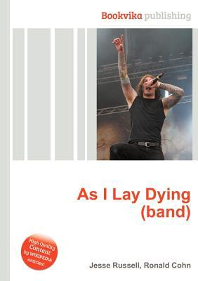 As I Lay Dying  by  Jesse Russell