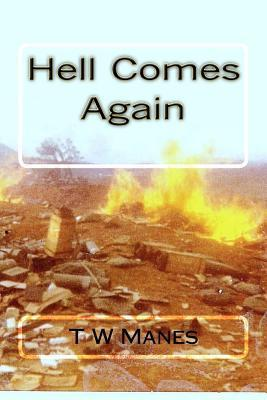 Hell Comes Again  by  T.W. Manes