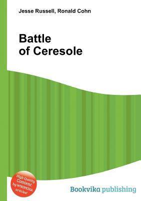 Battle of Ceresole  by  Jesse Russell