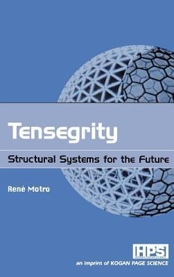 Tensegrity: Structural Systems for the Future René Motro