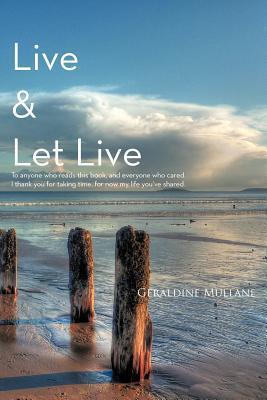 Live & Let Live Geraldine Mullane
