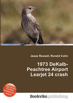 1973 Dekalb-Peachtree Airport Learjet 24 Crash  by  Jesse Russell