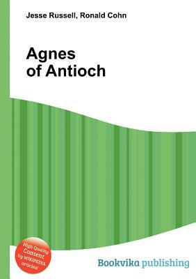Agnes of Antioch  by  Jesse Russell