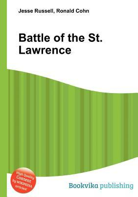 Battle of the St. Lawrence  by  Jesse Russell