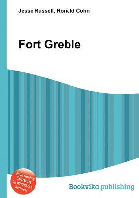 Fort Greble  by  Jesse Russell