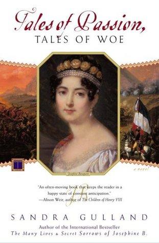 The Many Lives and Secret Sorrows of Josephine B.  (Josephine Bonaparte, #1)  by  Sandra Gulland