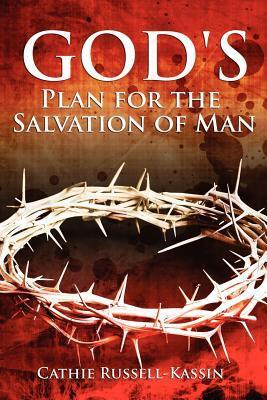 Gods Plan for the Salvation of Man  by  Cathie Kassin