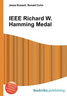 IEEE Richard W. Hamming Medal  by  Jesse Russell