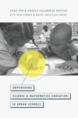 Empowering Science and Mathematics Education in Urban Schools Angela Calabrese Barton