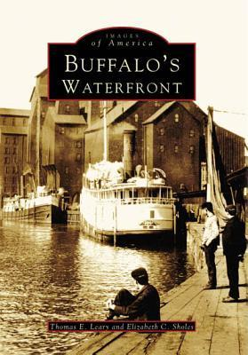 Buffalos Waterfront (NY) (Images of America) (Images of America  by  Thomas E. Leary