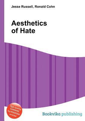 Aesthetics of Hate Jesse Russell
