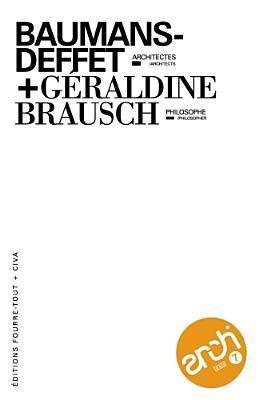 Baumans Deffet and Geraldine Brausch: Architexto T.7  by  Arlette Baumans