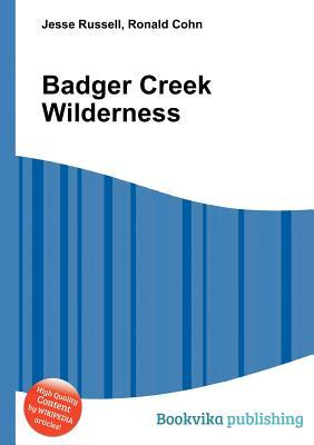 Badger Creek Wilderness  by  Jesse Russell