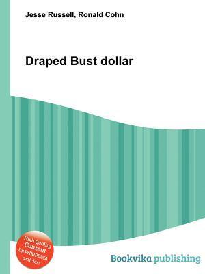 Draped Bust Dollar  by  Jesse Russell