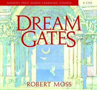 Dream Gates  by  Robert Moss