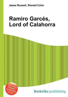 Ramiro Garc S, Lord of Calahorra  by  Jesse Russell
