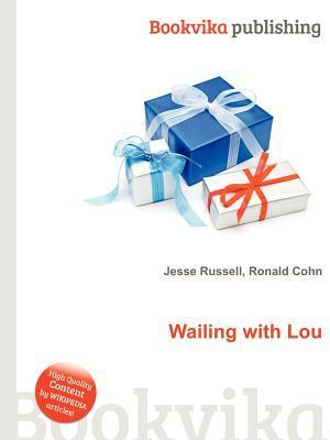 Wailing with Lou Jesse Russell
