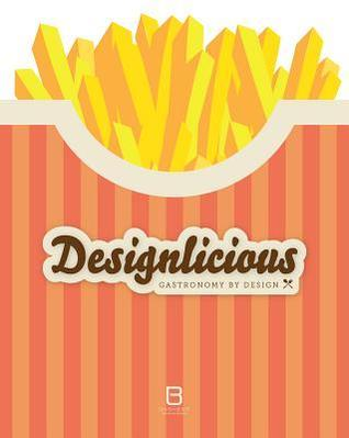 Designlicious: Gastronomy  by  Design by Basheer Graphic Books