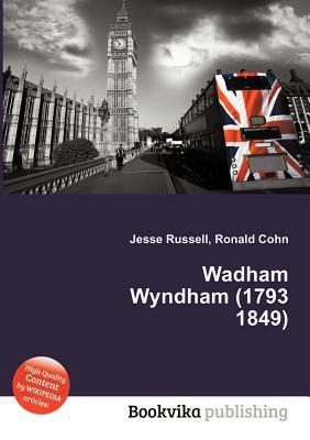 Wadham Wyndham (1793 1849)  by  Jesse Russell