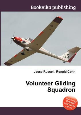 Volunteer Gliding Squadron  by  Jesse Russell