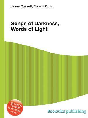 Songs of Darkness, Words of Light Jesse Russell