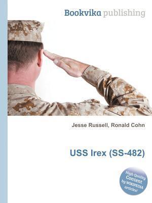 USS Irex (SS-482)  by  Jesse Russell