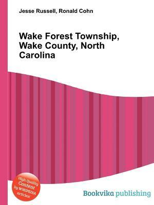 Wake Forest Township, Wake County, North Carolina  by  Jesse Russell