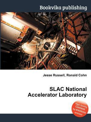 Slac National Accelerator Laboratory  by  Jesse Russell