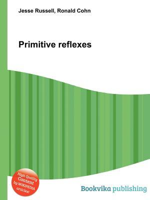 Primitive Reflexes  by  Jesse Russell